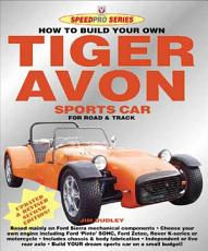 How to Build Your Own Tiger Avon Sports Car for Road Or Track PDF