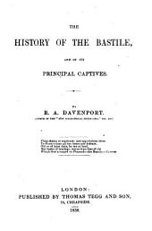 The History of the Bastile, and of Its Principal Captives