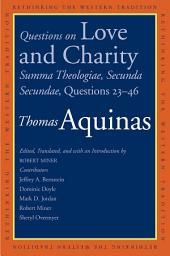 Questions on Love and Charity: Summa Theologiae, Secunda Secundae, Questions 23–46