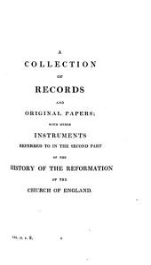 The second part of the History of the Reformation of the Church of England. A collection of records and original papers, with other instruments referred to in the second part of the History...2v