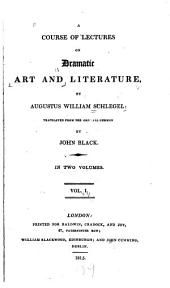 A Course of Lectures on Dramatic Art and Literature: Volume 1