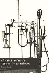 Chemisch-technische Untersuchungsmethoden: Mit Benutzung der früheren von Dr. Friedrich Böckmann bearbeiteten Auflagen, ...