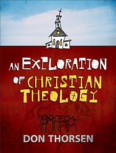 An Exploration of Christian Theology Book