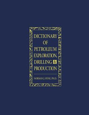 Dictionary of Petroleum Exploration  Drilling   Production PDF