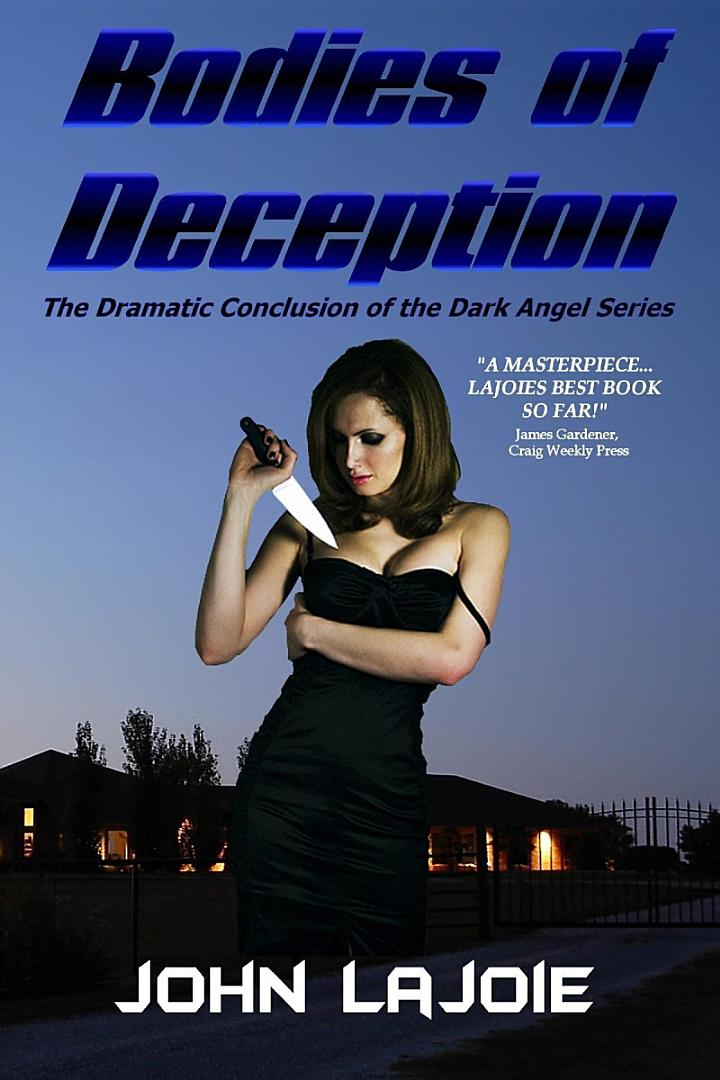Bodies of Deception, the Final Fury of the Dark Angel Series