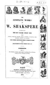 The Complete Works of W. Shakspere: Illustrated with Many Valuable Literary Notes from Johnson, Steevens, Malone, Drake, Chalmers, Coleridge, Lamb, Schlegel, Hazlitt, Ch. Knight, and Other Distinguished Commentators with Large Introductory Notices Prefixed to Each Play ...