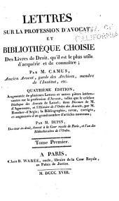 Lettres sur la profession d'avocat: et bibliothèque choisie des livres de droit, qu'il est le plus utile d'acquérir et de connaître, Volume1