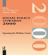 Social Policy Towards 2000: Squaring the Welfare Circle