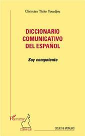 Diccionario comunicativo del español: Soy competente