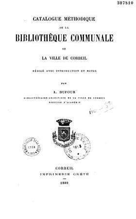 Catalogue methodique de la bibliotheque communale de la ville de Corbeil PDF
