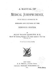 A Manual of Medical Jurisprudence: With Special Reference to Disease and Injuries of the Nervous Sustem