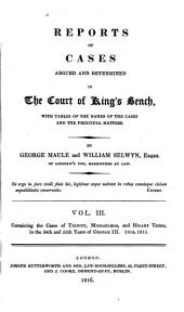 Reports of Cases Argued and Determined in the Court of King's Bench: With Tables of the Names of the Cases and the Principal Matters, Volume 6