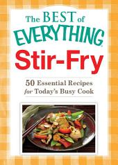 Stir-Fry: 50 Essential Recipes for Today's Busy Cook