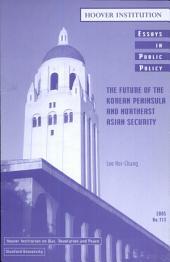 The Future of the Korean Peninsula and Northeast Asian Security