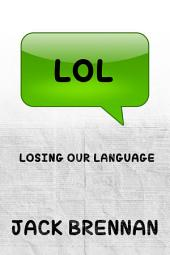 LOL: Losing Our Language