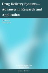 Drug Delivery Systems—Advances in Research and Application: 2012 Edition: ScholarlyBrief