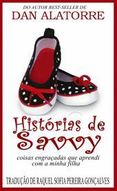 As Histórias De Savvy