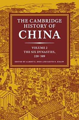 The Cambridge History of China  Volume 2  The Six Dynasties  220   589