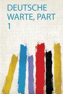 Deutsche Warte  Part 1 PDF