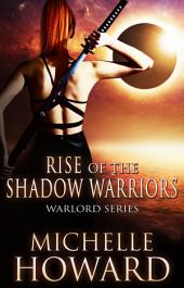 Rise of the Shadow Warriors: Warlord Series