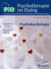 Psychotherapie im Dialog - Psychokardiologie: Psychoanalyse, Systemische Therapie, Verhaltenstherapie, Humanistische Therapien