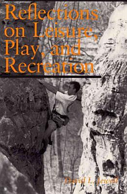 Reflections on Leisure  Play  and Recreation PDF