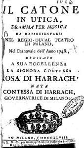 Il Catone in Utica, dramma per musica da rappresentarsi nel regio ducal teatro di Milano, nel carnovale dell'anno 1748., ..