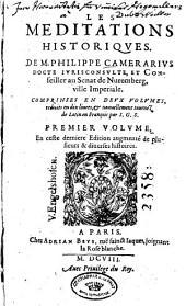 Les méditations historiques: En ceste derniere éd. augmenté de pulieurs & diverses histoires, Volume1