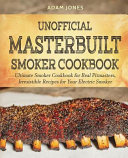 Unofficial Masterbuilt Smoker Cookbook Book PDF