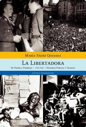 La libertadora: De Perón a Frondizi (1955-1958) Historia pública y secreta