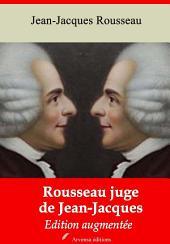 Rousseau juge de Jean-Jacques: Nouvelle édition augmentée