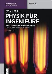 Mechanik, Thermodynamik, Schwingungen und Wellen: Ausgabe 2