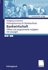 Bankwirtschaft: Offene und programmierte Aufgaben mit Lösungen, Ausgabe 3