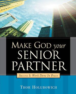 Make God Your Senior Partner