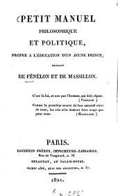 Petit manuel philosophique et politique, propre à l'éducation d'un jeune prince