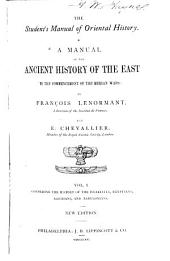 A Manual of the Ancient History of the East to the Commencement of the Median Wars: Volume 1
