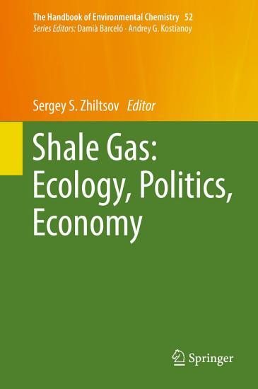 Shale Gas  Ecology  Politics  Economy PDF
