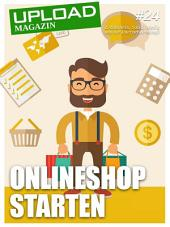 UPLOAD Magazin #24: Onlineshop starten