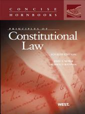 Nowak and Rotunda's Principles of Constitutional Law, 4th (Concise Hornbook Series): Edition 4