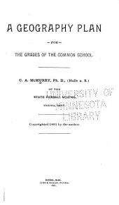 A Geography Plan for the Grades of the Common School