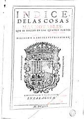 Indice de las cosas mas notables que se hallan en las quatro partes de los Annales y las dos de la Istoria de Geronimo Çurita ...