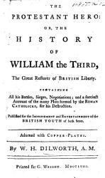 The Protestant Hero Or The History Of William The Third Adorned With Copperplates Including A Portrait  Book PDF