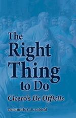 Right Thing to Do: Cicero's De Officiis