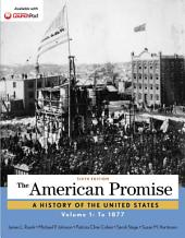 The American Promise, Volume 1: To 1877, Edition 6
