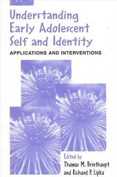 Understanding Early Adolescent Self and Identity: Applications and Interventions