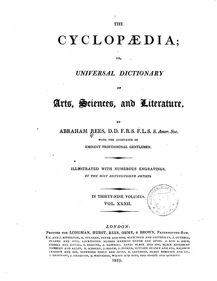 The Cyclopaedia; Or, an Universal Dictionary of Arts, Sciences, and Literature