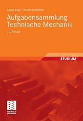Aufgabensammlung Technische Mechanik: Ausgabe 20