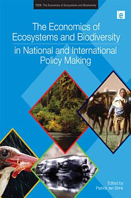 The Economics of Ecosystems and Biodiversity in National and International Policy Making PDF