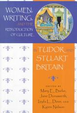 Women  Writing  and the Reproduction of Culture in Tudor and Stuart Britain PDF