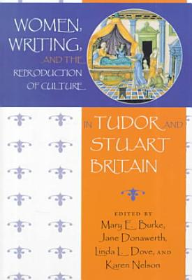 Women  Writing  and the Reproduction of Culture in Tudor and Stuart Britain